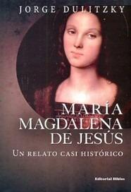 maria magdalena de jesus - dulitzky, jorge -  biblos