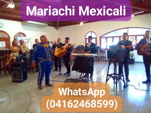mariachi mexicali maracay 04162468599 / 02432384962