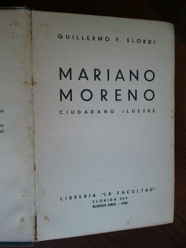 mariano moreno ciudadano ilustre. guillermo f. elordi