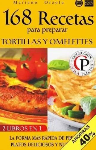 mariano orzola 168 recetas tortillas y omelettes- digit.