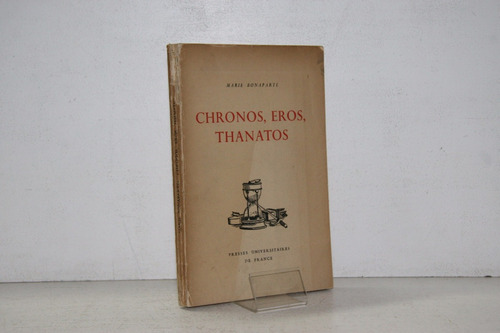 marie bonaparte - chronos eros thanatos - libro en frances