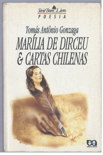 marília de dirceu & cartas chilenas - tomás antônio gonzaga