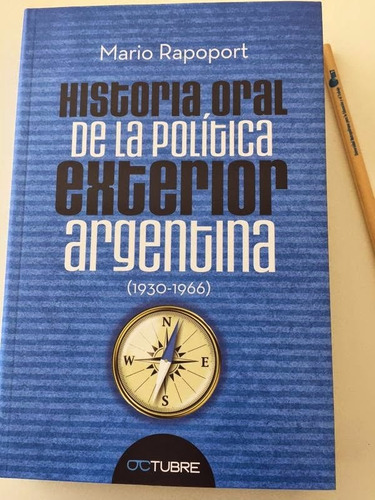 mario rapoport - historia oral politica exterior argentina
