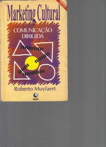 marketing cultural - comunicação dirigida - roberto muylaert