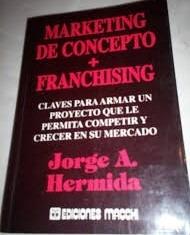 marketing de concepto + franchising - hermida - macchi
