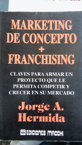 marketing de concepto + franchising hermida macchi