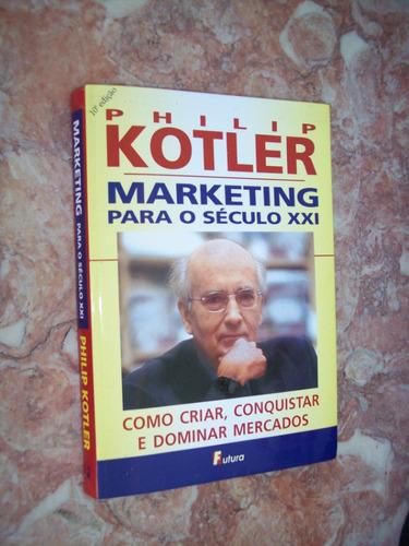 marketing para o século 21, philip kotler