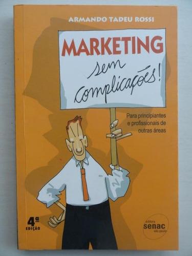 marketing sem complicações - armando tadeu rossi