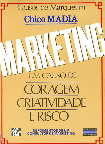 marketing: um causo de coragem, criatividade e risco
