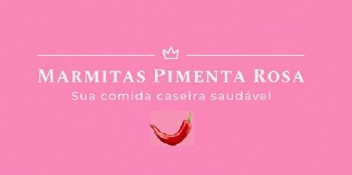 marmitas pimenta rosa - marmitas frescas/congeladas