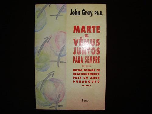 marte e vênus juntos para sempre- john gray