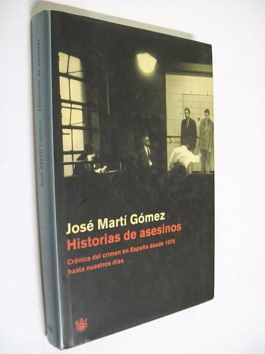 marti gomez historias de asesinos cronica del crimen español