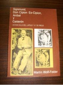 Martin Wolf- Felder Sigismund, Don Cipion Es- Cipion,