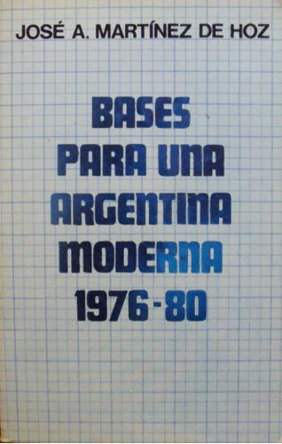 martinez de hoz: bases para una argentina moderna 1976-1980