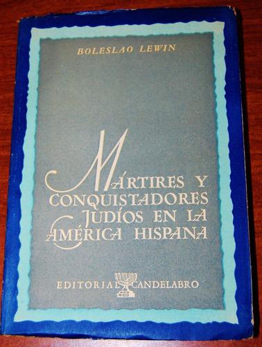 mártires y conquistadores judíos en la américa hispana