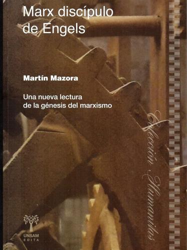 marx discípulo de engels martín mazora (usm)