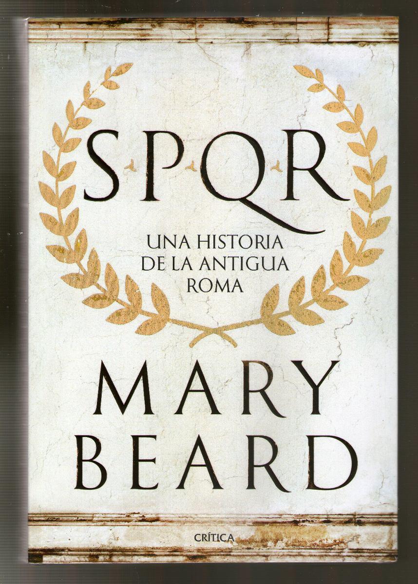 El universo de la lectura - Página 13 Mary-beard-spqr-una-historia-de-la-antigua-roma-D_NQ_NP_850615-MLA25262877867_012017-F