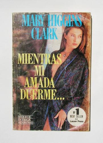 mary higgins mientras mi amada duerme libro mexicano 1990