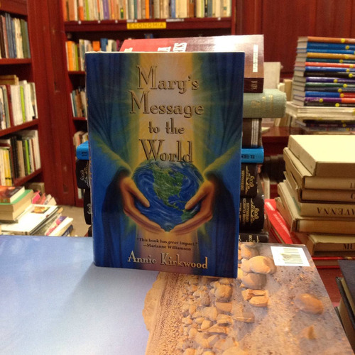 mary's message to the world. annie kirkwood. ed. putnam.