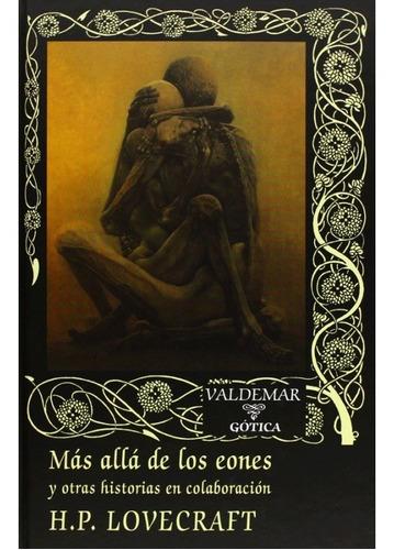 más allá de los eones, h. p. lovecraft, ed. valdemar