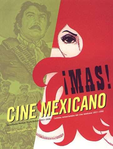 ¡más cine mexicano carteles sensacionales del cine mexicano