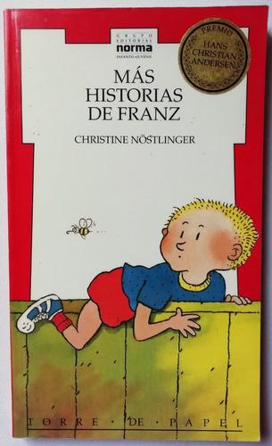 más historias de franz - ed norma - autora christine nostl