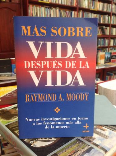 más sobre vida después de la vida. raymond moody. esoterismo