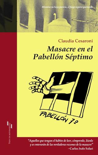 masacre en el pabellón séptimo - claudia cesaroni