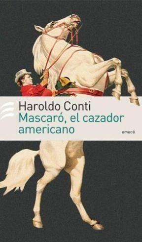 mascaró, el cazador americano / haroldo conti / emecé usado!