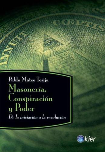 masonería, conspiración y poder - pablo mateo tesijia