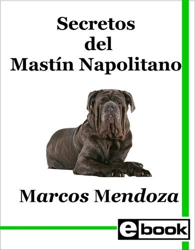 mastin napolitano libro entrenamiento cachorro adulto
