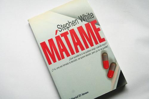 matame - stephen white