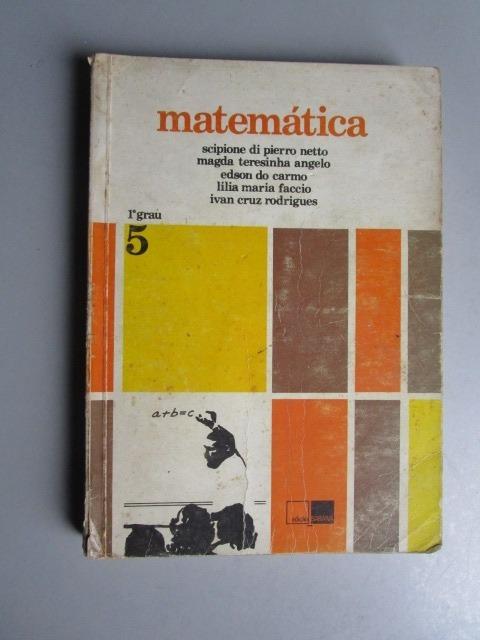 Matemática 1o Grau - 5 - Scipione Di Pierro Netto - Magda Te
