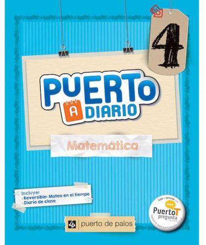 matematica 4 - puerto a diario - puerto de palos