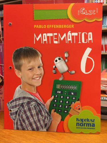 matematica 6 - clic - pablo effenberger - kapelusz