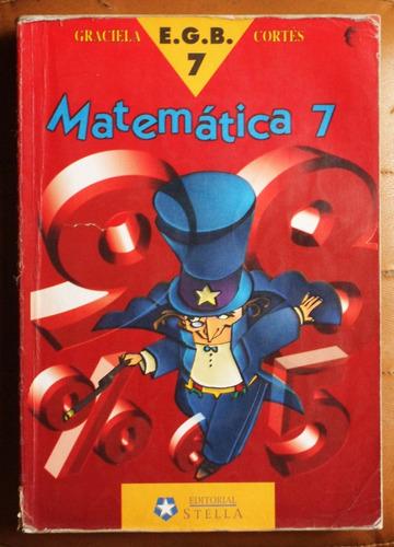 matemática 7 egb / graciela cortés (ed. stella 1998)