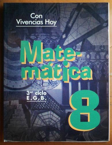 matemática 8 (con vivencias hoy) / ed. harla 1997