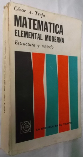 matemática elemental moderna- césar a. trejo
