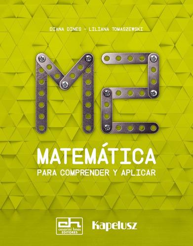 matematica para comprender y aplicar - m2 - kapelusz