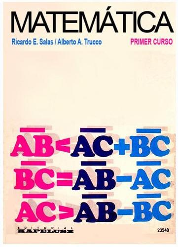 matematicas de salas y trucco primer curso ed. kapelusz