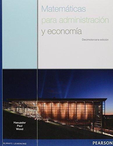 matemáticas para administración y economía -13/ed- haeussler