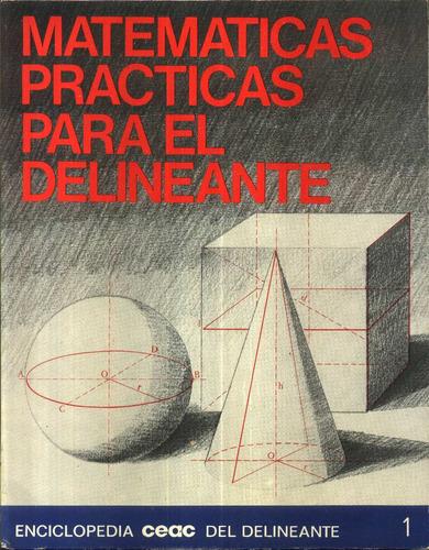 matematicas practicas para el delineante - c.e.a.c.