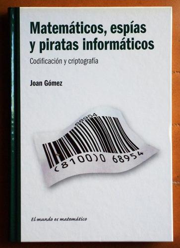 matemáticos, espías y piratas informáticos / joan gómez