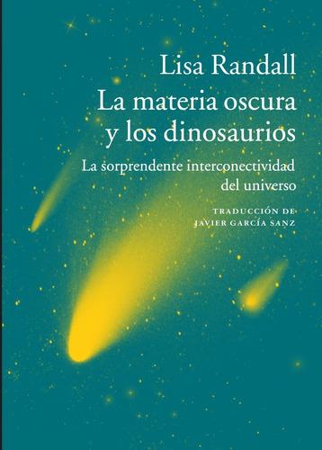 materia oscura y los dinosaurios la de randall lisa