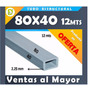 Tubo Estructural 80x40 12 Metros (al Mayor)