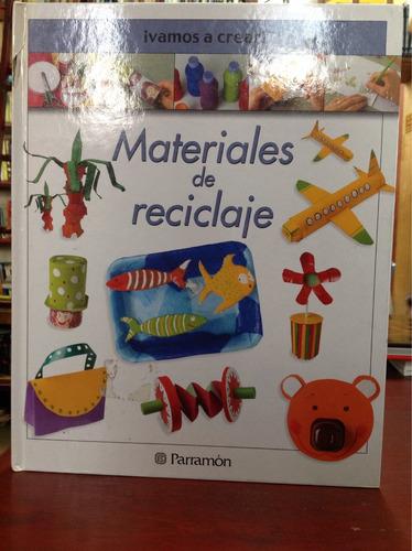 materiales de reciclaje: ¡vamos a crear!