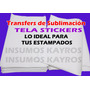 Transfer Tela Sticker Sublimacion Para Sublimar Autohadesivo
