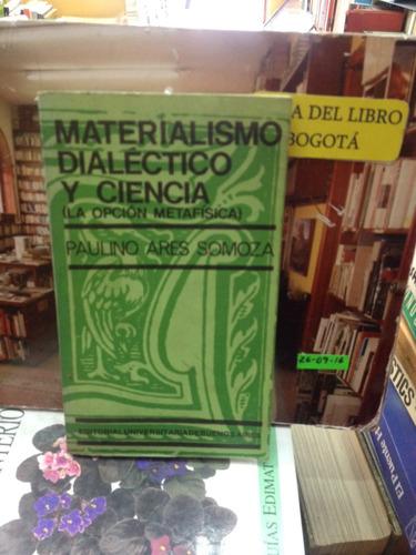 materialismo dialectico y ciencia - p. ares somoza - eudeba