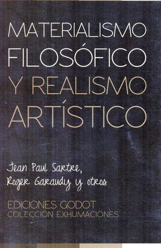 materialismo filosófico y realismo artístico. sartre (gd)