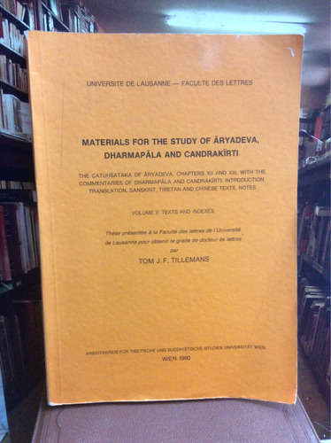 materials for the study of ãryadeva, dharmapãla  and candrak